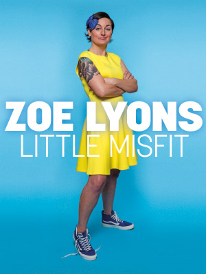 Zoe Lyons Little Misfit